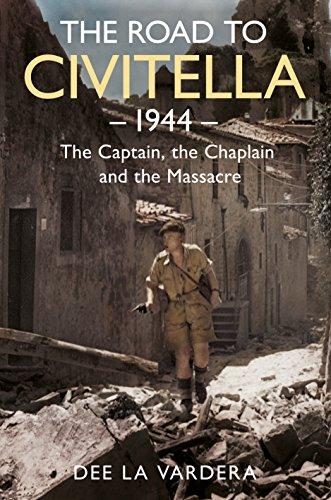 The Road to civitella 1944: The Captain, the Chaplain and the Massacre. (Dee La Vardera)