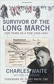 survivor of the Long March: Five Years as a POW, 1940-1945 (Charles Waite & Dee La Vardera