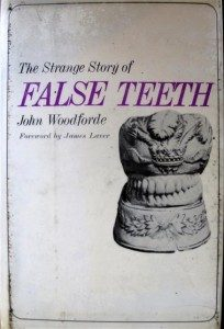 The Strange Story of False Teeth
